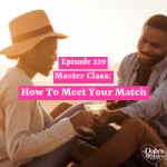 Master Class: How To Meet Your Match