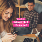 Dating Myths & The DM Deal