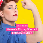 Women's History Month & Refridgerdating