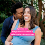 Tough Conversations & Relationship Transitions