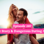 Love Story & Dangerous Dating Apps
