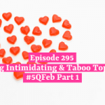 Being Intimidating & Taboo Topics: Love Month Part 1
