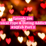 Physical Type & Dating Addiction: Love Month Part 2