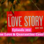 Choose Love & Quarantine Courtship