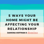 5 Unexpected Ways Your Home Might Be Affecting Your Relationship
