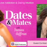 Love Addiction & Dating Intuition