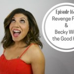 Revenge Porn & Becky With the Good Hair