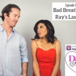 Bad Breath Bae & Ray's Last Rant