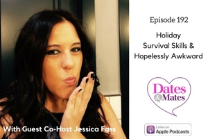 Episode 192 Holiday Survival Skills & Hopelessly Awkward