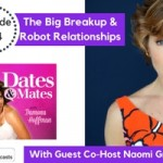 The Big Breakup & Robot Relationships