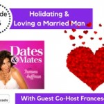 Holidating & Loving a Married Man