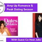 Amp Up Romance & Peak Dating Season