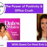 The Power of Positivity & Office Crush