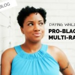 Dating While Pro-Black and Multiracial