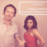 Limp Lovers & Celebrity Divorce Drama (Dates & Mates Recap)