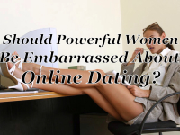 Should Powerful Women Be Embarrassed About Online Dating