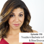 Trouble in Bachelor in Paradise & Slow Divorce