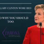 Why Hillary Clinton Wore Red…And Why You Should Too