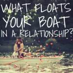 What Floats Your Boat In A Relationship?