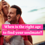 Finding Soulmates When Dating Over 30