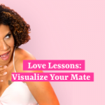 Love Lessons: Visualize Your Mate